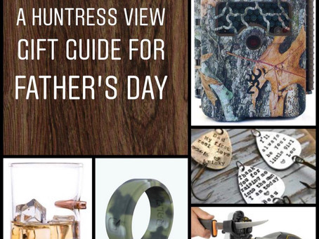 Huntress View Father's Day Gift Guide: 10 Ideas for the Outdoorsman Dad