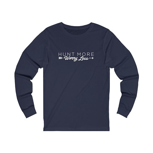 HV Hunt More Worry Less Unisex Jersey Long Sleeve Tee