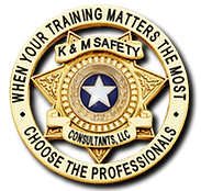 K&M Safety, When your training matters the most, choose the professionals.
