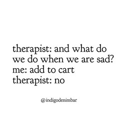 Unlike your therapist, there's no judgme