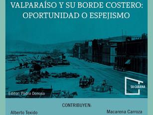 Lanzamiento libro Valparaíso y su Borde Costero: Oportunidad o Espejismo.