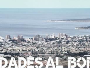 """Plan Cerro invitado a Seminario """"Ciudades al Borde"""", en Puerto Madryn, Argentina"""