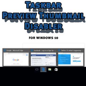 Windows 10 Taskbar Preview Thumbnail Disabler