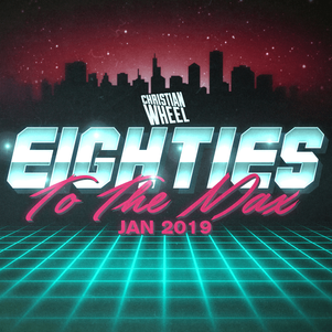 80's To The Max (Jan 2019)
