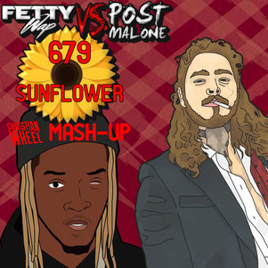 Fetty Wap vs. Post Malone - 679 Sunflower (Christian Wheel Mash-Up)