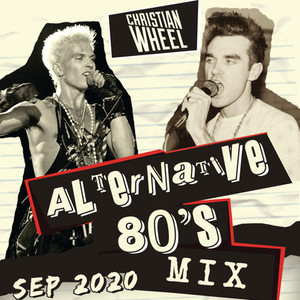 Alternative 80's Mix - Sept 2020 (Christian Wheel)