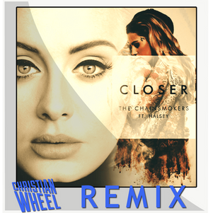 Adele vs. The Chainsmokers - Closer Hello (Christian Wheel Mash Up)