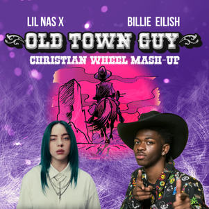 Lil Nas X vs. Billie Eilish - Old Town Guy (Christian Wheel Mash-Up)