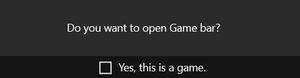 Do you want to open Game bar?