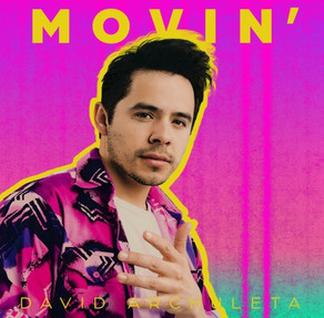 """DAVID ARCHULETA GETS """"MOVIN'"""" WITH NEW SINGLE RELEASES & TOUR DATES"""