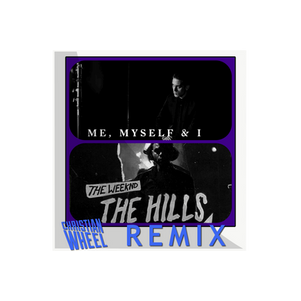 G-Eazy vs The Weeknd - Me, Myself & The Hills (Christian Wheel Mash Up)