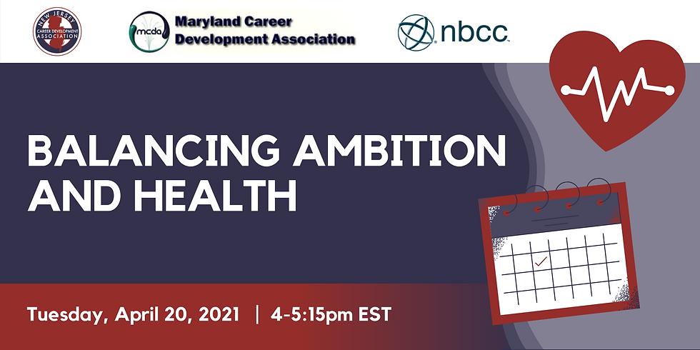 Balancing Ambition and Health