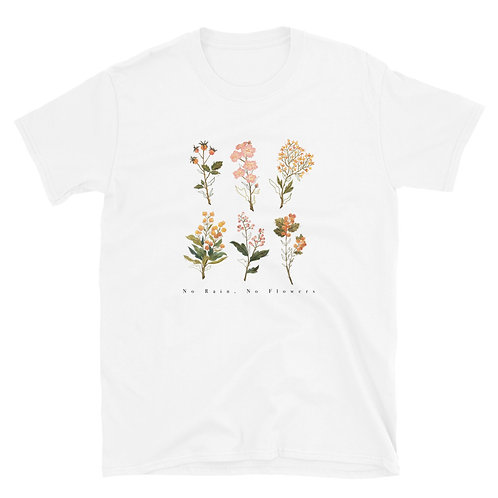 No Rain, No Flowers - Short-Sleeve Unisex T-Shirt