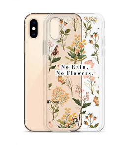 No Rain, No Flowers - iPhone Case