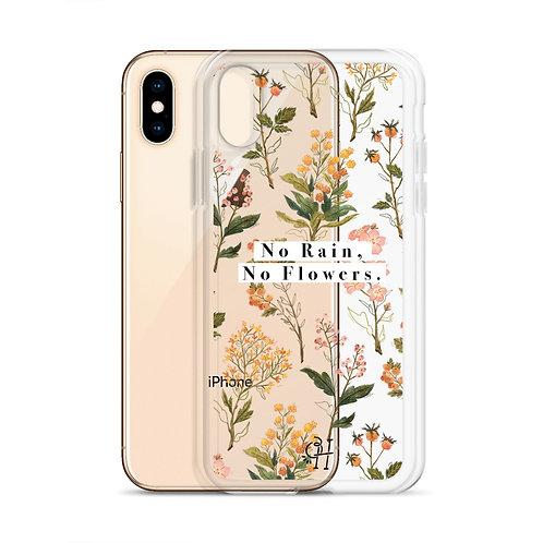 No Rain, No Flowers - iPhone Case