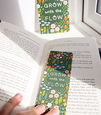 Grow With The Flow - Bookmark