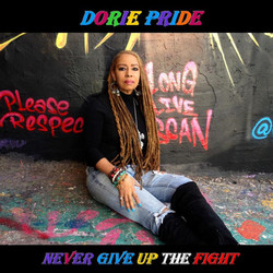 DORIE PRIDE - NEVER GIVE UP THE FIGHT (S
