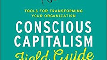 Pre-Order Available - Conscious Capitalism Field Guide