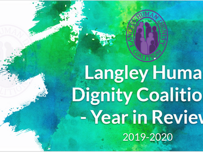 Langley Human Dignity Coalition - 2019-2020: A Year in Review