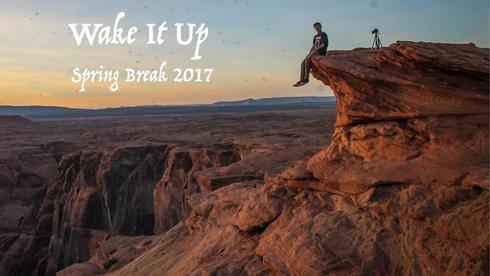 Wake It Up - Spring Break 2017