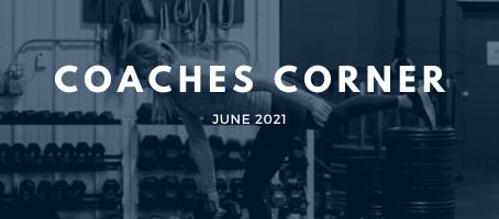 Coaches Corner June 2021
