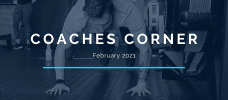 Coaches Corner February 2021