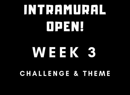 2019 Intramural Open Week 3 Challenge & Theme