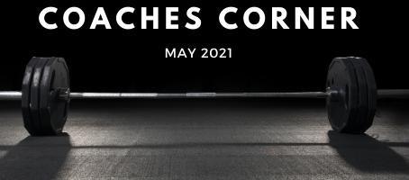 Coaches Corner May 2021