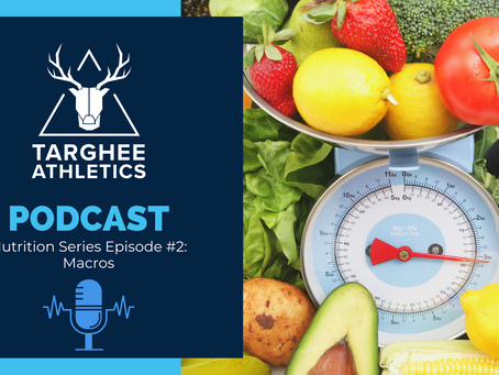 Nutrition Podcast Series, Episode 2: Macros