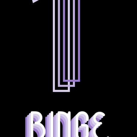 BINGE 1st Anniversary