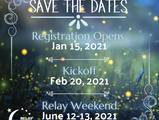Save The Dates For Relay 2021 !!!
