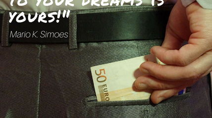 """""""The closest pocket to your dreams is yours!"""" Mario K. Simoes"""