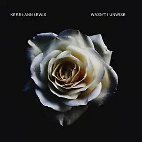 Wasn't I unwise- Josh Harris music, feat.  Kerri-An Lewis