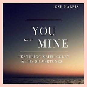 you are Mine-single, Josh Harris, feat. Silvertones