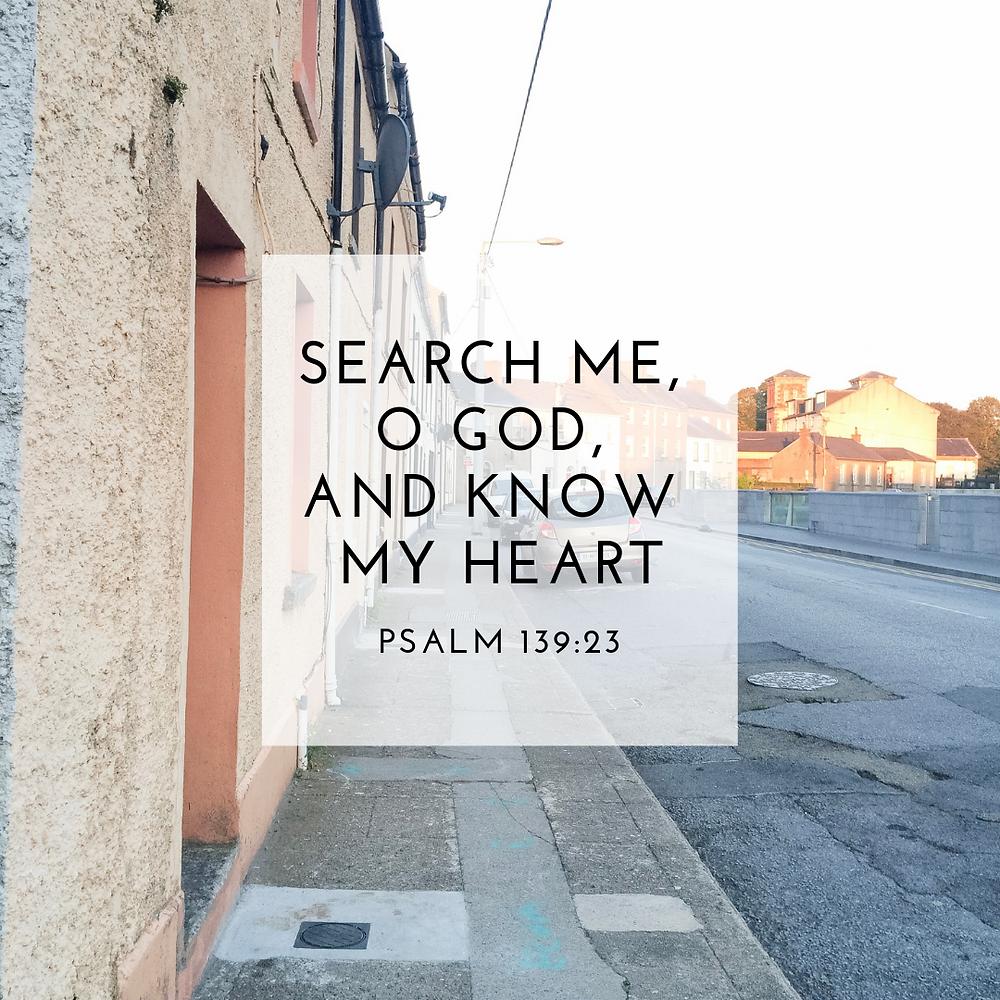 Psalm 139:23 | Search me, O God
