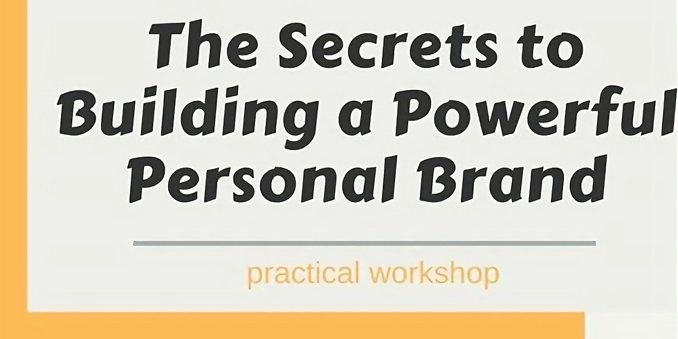 The Secrets to Building a Powerful Personal Brand