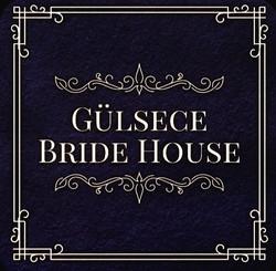 Gülsece Bride House 2018