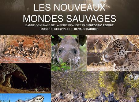 B.O. Les Nouveaux Mondes Sauvages (Arte Tv)