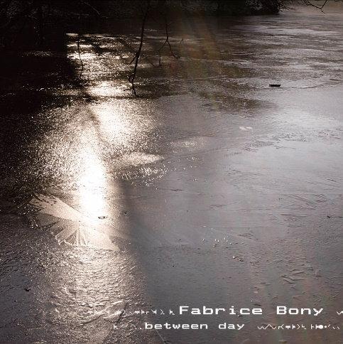 Between Day - Fabrice Bony (2008)