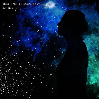 Nuit Noire - Mira Cétii & Fabrice Bony