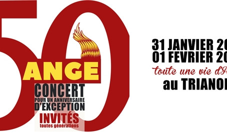 Les 50 ans de ANGE au Trianon @ Paris.