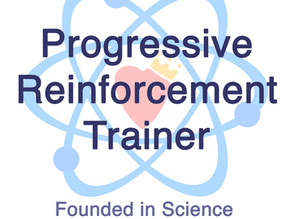 I am a progressive reinforcement trainer, here is what it means