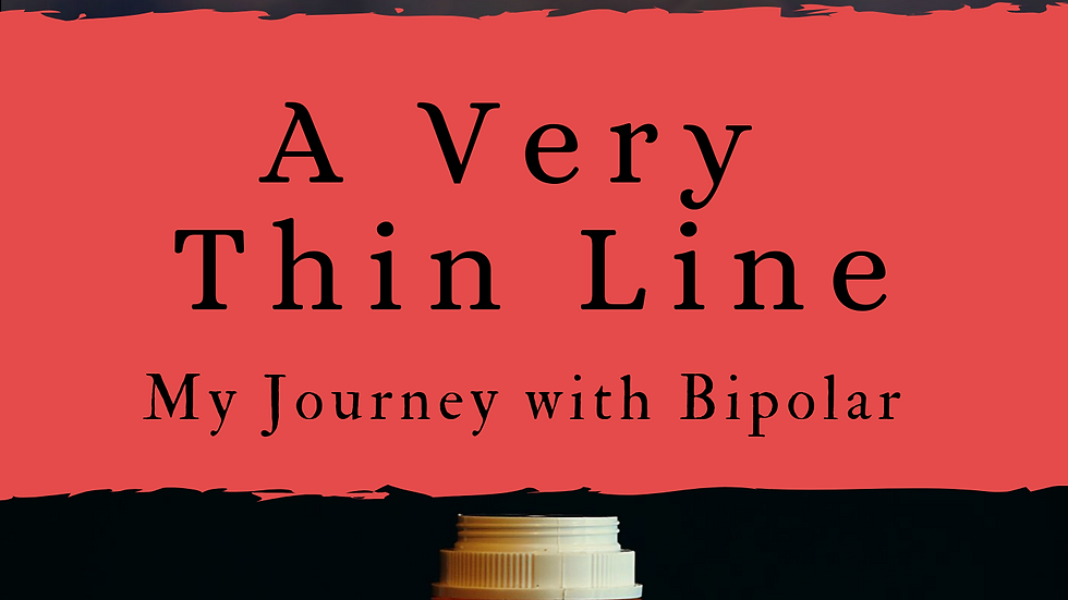 A Very Thin Line: My Journey with Bipolar