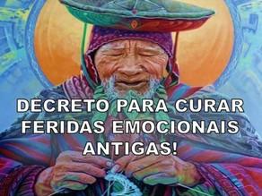 DECRETO PARA CURAR FERIDAS EMOCIONAIS ANTIGAS!