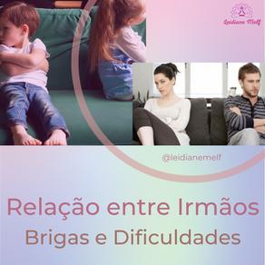 RELAÇÃO ENTRE IRMÃOS - BRIGAS E DIFICULDADES
