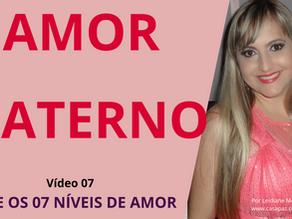 AMOR MATERNO (QUINTO NÍVEL DE AMOR) - VÍDEO 07 DA SÉRIE OS 07 NÍVEIS DE AMOR.