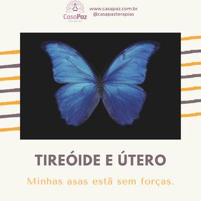 TIREÓIDE E ÚTERO: Minhas asas estão sem forças.