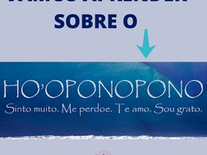 HO'OPONOPONO - Eu sinto muito, Por favor me perdoe, Eu te amo, Sou grato(a)