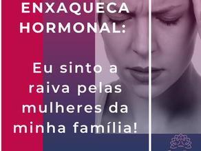 ENXAQUECA HORMONAL: EU SINTO RAIVA PELAS MULHERES DA MINHA FAMÍLIA - VISÃO SISTÊMICA.