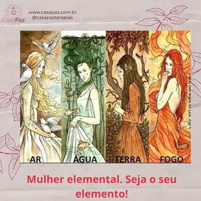 Mulher Elemental, seja o seu elemento.